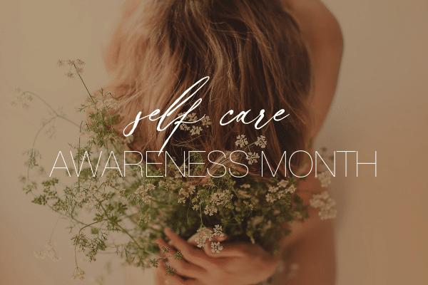 Self-Care Awareness Month!